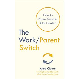 The WorkParent Switch by Cleare & Anita