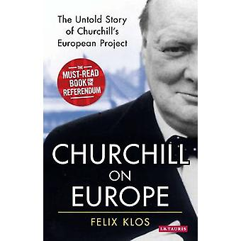 Churchill in Europa - la storia di Untold di Felix Klos - 9781784537517 B
