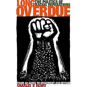 Long Overdue - The Politics of Racial Reparations by Charles P. Henry