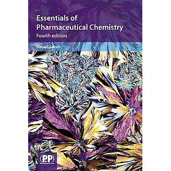 Essentials of Pharmaceutical Chemistry (4th Revised edition) by Donal