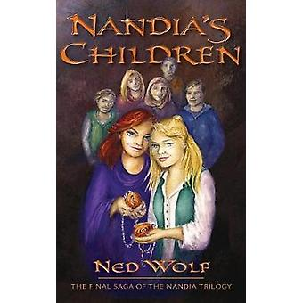 Nandia's Children - The Final Saga of the Nandia Trilogy by Ned Wolf -