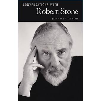 Conversations with Robert Stone by William Heath - 9781496808912 Book