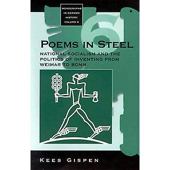 Poems in Steel - National Socialism and the Politics of Inventing from