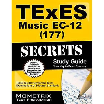 TExES (177) Music EC-12 Exam Secrets Study Guide - TExES Test Review f