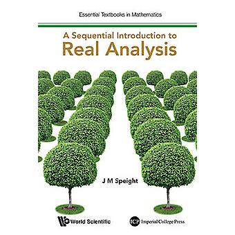 A Sequential Introduction to Real Analysis - With Solutions Manual by