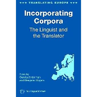 Incorporating Corpora - The Linguist and the Translator by Professor G