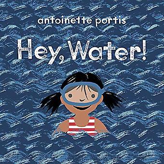 Hey - Water! by Antoinette Portis - 9781912650262 Book