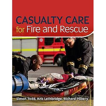Casualty Care for Fire and Rescue by Kris Lethbridge - 9781859596579