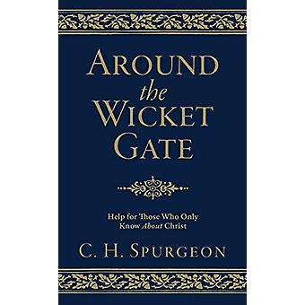 Around the Wicket Gate - Help for those who only know About Christ by
