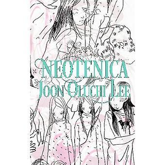 Neotenica by Joon Oluchi Lee - 9781643620206 Book
