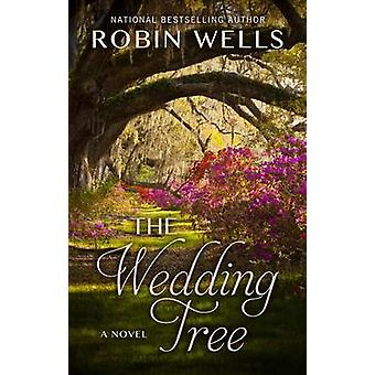 The Wedding Tree (large type edition) by Robin Wells - 9781410489104