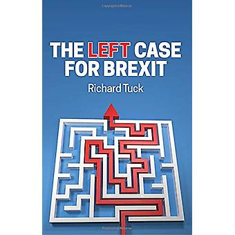 The Left Case for Brexit - Reflections on the Current Crisis by Richar