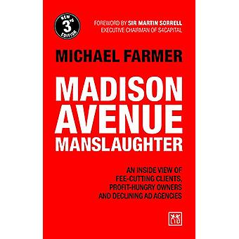 Madison Avenue Manslaughter - An Inside View of Fee-Cutting Clients -