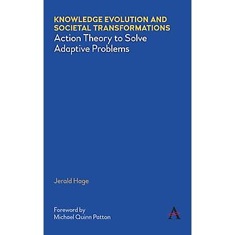 Knowledge Evolution and Societal Transformations by Hage & Jerald