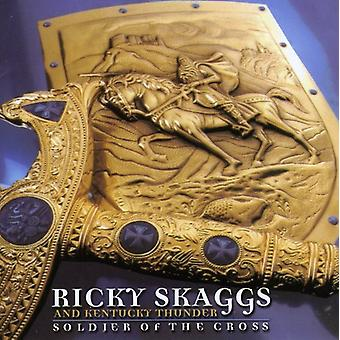 Ricky Skaggs & Kentucky Thunder - Soldier of the Cross [CD] USA import