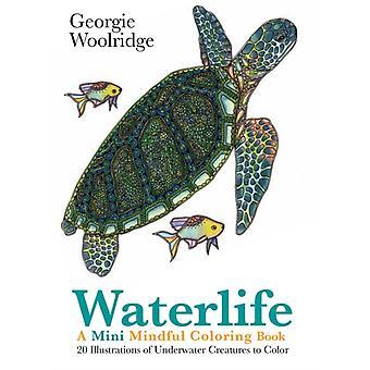 Waterlife En mini medveten målarbok av Georgie Woolridge