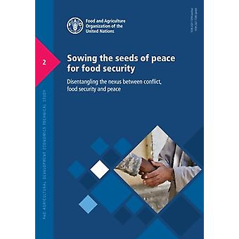 Sowing the seeds of peace for food security by Food and Agriculture OrganizationHolleman & Cindy