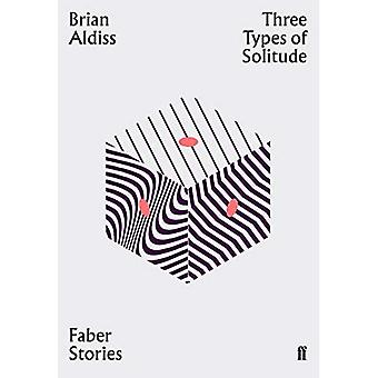 Three Types of Solitude: Faber Stories (Faber Stories)