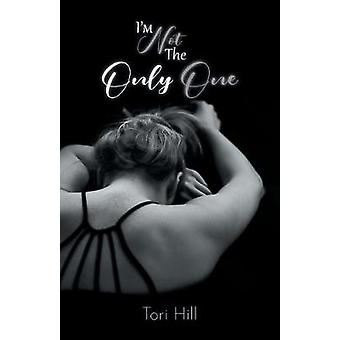 I'm Not the Only One by Tori Hill - 9780228819202 Book