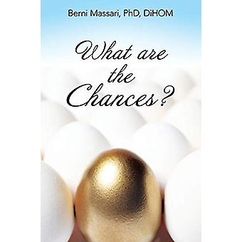 What Are the Chances? by Phd Dihom Massari - Berni - 9781483496825 Bo