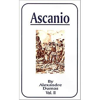 Ascanio - Vol. II by Alexandre Dumas - 9781589633209 Book