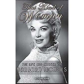 That Kind of Woman - The Life and Career of Barbara Nichols (Hardback)