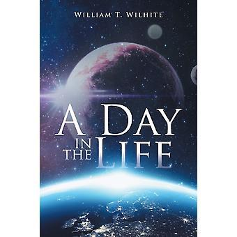 A Day in the Life door William T Wilhite