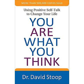You Are What You Think by Dr. David Stoop