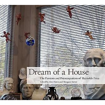 Dream of a House by Reynolds Price
