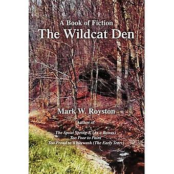 The Wildcat Den: A Book of Fiction