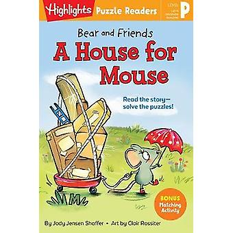 Bear and Friends A House for Mouse Highlights Puzzle Readers