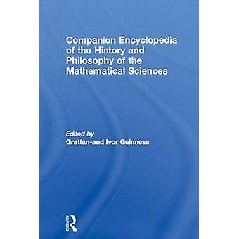 Companion Encyclopedia of the History and Philosophy of the Mathematical Sciences by Ivor GrattanGuinness