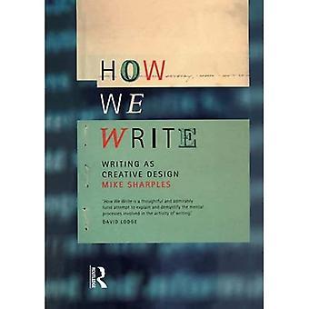 How We Write: Writing as Creative Design