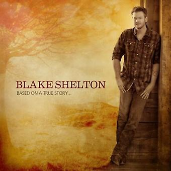 Blake Shelton - Based on a True Story [CD] USA import