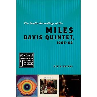 The Studio Recordings of the Miles Davis Quintet 196568 by Keith Waters