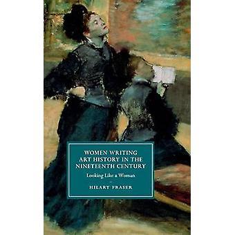 Femmes écrivant l'histoire de l'Art au XIXe siècle par Hilary Fraser