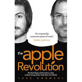The Apple Revolution - Steve Jobs - the Counterculture and How the Cra