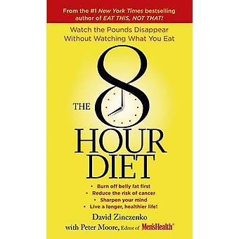 The 8-Hour Diet by David Zinczenko - Peter Moore - 9781250066596 Book