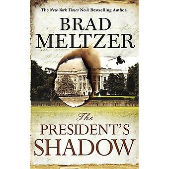 The President's Shadow by Brad Meltzer - 9781444764581 Book