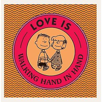 Love Is Walking Hand In Hand by Love Is Walking Hand In Hand - 978152