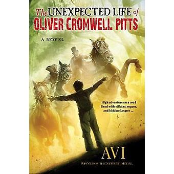 The Unexpected Life of Oliver Cromwell Pitts - Being an Absolutely Acc