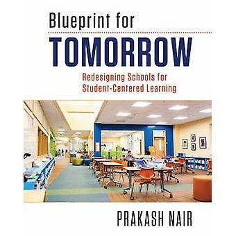 Blueprint for Tomorrow - Redesigning Schools for Student-Centered Lear