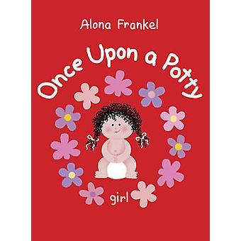 Olipa kerran potta - Girl, Alona Frankel - Alona Frankel - 9781770854
