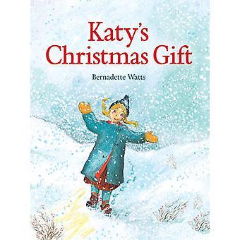 Cadeau de Noël de Katy par Bernadette Watts - livre 9781782501152
