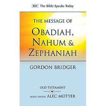 Die Botschaft der Obadja - Nahum & Zefanja - die Freundlichkeit und die schwere