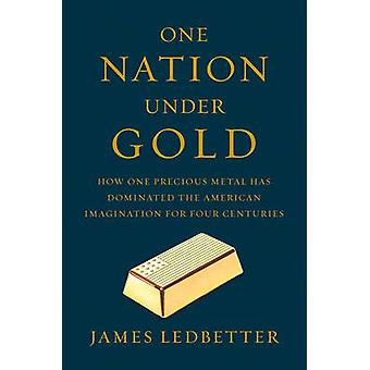 One Nation Under guld - hur en ädelmetall har dominerat Ameri