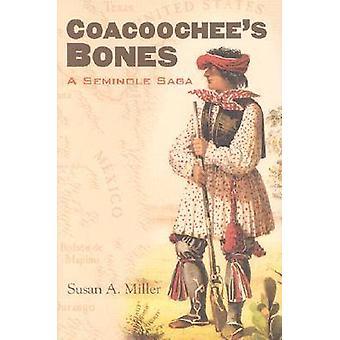 Coacoochee's Bones - Seminole Saga af Susan Miller - 9780700611959 B