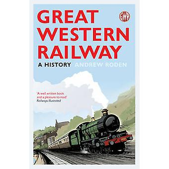 Great Western Railway - A History by Andrew Roden - 9781781310151 Book