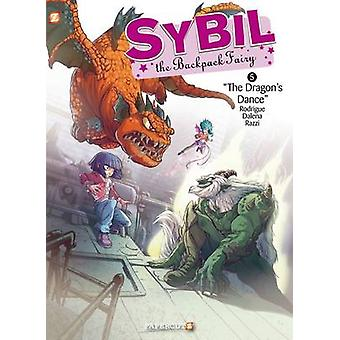 Sybil le sac à dos fée n ° 5 - danse du Dragon par Michel Rodrigue