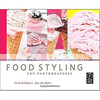 Stylisme culinaire pour les photographes: un Guide pour la création de votre propre Art appétissant